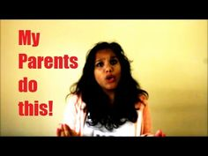 Things Parents do to annoy us!