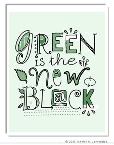 Green Is The New Black. Mint Green Typographic Print. Go Green Art. Earth Day. Save The Planet. Enviromental Recycling Art.
