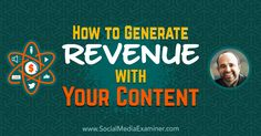 How to Generate Revenue With Your Content Connect&utm_campaign=RSS @smexaminer Viral Marketing, Marketing Goals, Business Marketing, Internet Marketing, Social Media Marketing, Marketing Videos, Business Entrepreneur, Online Business, Network Marketing Tips
