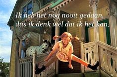 From the 1969 film Pippi Longstocking. Written by the Swedish author Astrid Lindgren, Pippi has long been a favourite among young British readers. Pippi Longstocking, Dutch Quotes, Baby Kind, Dream Life, Childhood Memories, My Idol, Childrens Books, Growing Up, Life Is Good