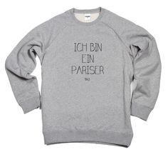 """Le Sweat """"Ich Bin ein Pariser"""" Civissum - 80€  http://www.monsieurmarcel.fr"""