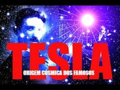 ORIGEM CÓSMICA DOS FAMOSOS - NIKOLA TESLA