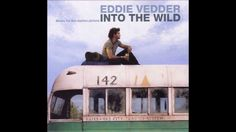 Eddie Vedder - Into The Wild [Full Album]   1 Setting Forth (0:00) 2 No Ceiling (1:36) 3 Far Behind (3:13) 4 Rise (5:27) 5 Long Nights (8:02) 6 Tuolumne (10:35) 7 Hard Sun (11:35) 8 Society (16:58) 9 The Wolf (20:55) 10 End Of The Road (22:27) 11 Guaranteed (25:45)