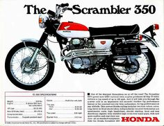Honda Scrambler 350 - I bought this bike in 1968 with a blue and white tank. Rode it like I stole it.