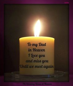 Keeping a candle lit in memory of my Dad. Fathers Day Quotes, Dad Quotes, Happy Fathers Day, Dad In Heaven Quotes, Daddy I Miss You, In Loving Memory Quotes, I Miss You Wallpaper, Dad Poems, Missing Dad
