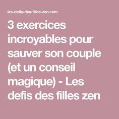 3 exercices incroyables pour sauver son couple (et un conseil magique) - Les defis des filles zen