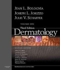 Dermatology / edited by Jean L. Bolognia, Joseph L. Jorizzo, Julie V. Schaffer