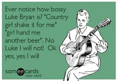 Hahaha Luke Bryan