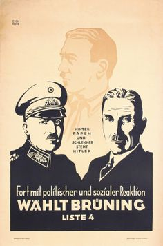 """1932 German Anti-Hitler Election Poster. """"Behind Papen and Schleicher is Hitler. Continue with Political and Social Reaction. Vote (incumbent German Chancellor Heinrich) Brüning."""" Note: President Hindenburg appointed Papen as Chancellor - he served from June - November 1932."""