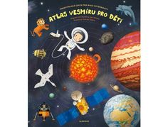 The Hardcover of the Space Atlas: A Voyage of Discovery for Young Astronauts by Jiri Dusek, Jan Pisala, Tomas Tuma Space Projects, Stem Projects, Projects For Kids, Atlas Book, Space Crafts For Kids, Diy Galaxy, Petri Dish, Our Solar System, Conte