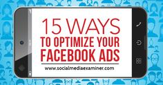 Facebook ads can be highly profitable and drive a significant amount of quality traffic if they're set up correctly—meaning they're as targeted as possible—and monitored closely. This article shows 15 ways to set up and optimize your Facebook ads.
