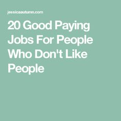 20 Good Paying Jobs For People Who Don't Like People