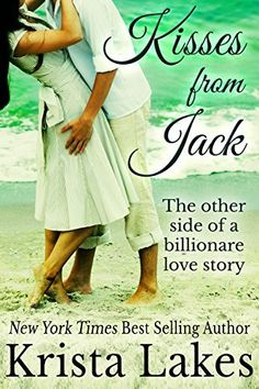Kisses From Jack: The Other Side of a Billionaire Love Story (Saltwater Kisses Book 2) by Krista Lakes, http://www.amazon.com/dp/B00OCSZSQM/ref=cm_sw_r_pi_dp_a2Boub1Y6DZKM