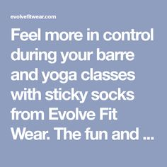 Feel more in control during your barre and yoga classes with sticky socks from Evolve Fit Wear. The fun and flirty patterns are sure to create jealousy at every workout. Barre Socks, Yoga Socks, Sticky Socks, Ballet Barre Workout, Grip Socks, Yoga Classes, Jealousy, Patterns, Feelings