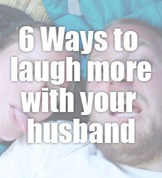 6 Ways To Laugh More With Your Husband --- A day without laughter is a day wasted. Charlie Chaplin Laughing is a universal language that everyone understands. It is the way God designed us to express joy and happiness. Marriage Prayer, Strong Marriage, Marriage Relationship, Love And Marriage, Relationships, Love My Husband, Good Wife, Unveiled Wife, Affair Recovery