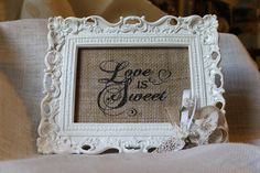 LOVE IS SWEET Wedding Sign Burlap or Muslin by GGsBrierPatch, $8.50