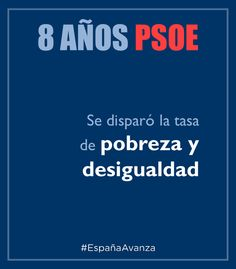 Con el PSOE se disparó la tasa de pobreza y desigualdad #DEN2014