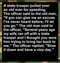 A State Trooper Pulled Over An Old Man...