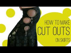 How to Make Cut Outs on Skirts - YouTube