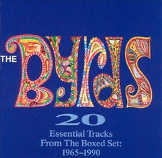 The Byrds - 20 Essential Tracks from the Boxed Set: 1965-1990.  This one takes me back to some of my earliest recollections of purposively listening to music.  I even saw Roger McGuinn back in the early 1970s.  Really fine stuff on this record.