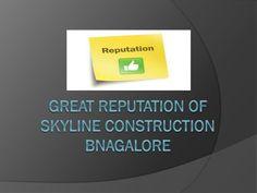 Great Reputation of Skyline Construction Bangalore