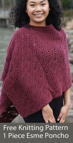 Free Poncho Knitting Pattern Esme Poncho 1 Piece Knit Flat - Lace poncho knit flat in one piece in a 10 row lace stitch, and seamed. Prefer a shawl - just don't seam. Bulky weight yarn. Designed by Shannon Dunbabin for Cascade Yarns.
