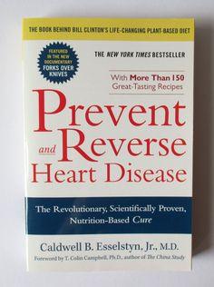 PREVENT AND REVERSE HEART DISEASE | Caldwell B. Esselstyn | Englisch