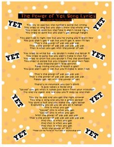 Here are the lyrics to an amazing Power of Yet SONG from Sesame Street.  This song is fun, uplifting, and a perfect way to teach the Power of Yet.ALSO SEE MY POWER OF YET POSTERS AT:https://www.teacherspayteachers.com/Product/The-Power-of-YetHaving-a-Growth-Mindset-2639615Melissa Ramos