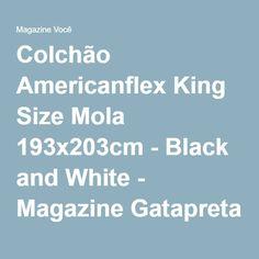 Colchão Americanflex King Size Mola 193x203cm - Black and White - Magazine Gatapreta