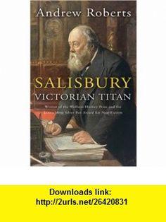 Salisbury Victorian Titan (Phoenix Press) (9780753810910) Andrew Roberts , ISBN-10: 0753810913  , ISBN-13: 978-0753810910 ,  , tutorials , pdf , ebook , torrent , downloads , rapidshare , filesonic , hotfile , megaupload , fileserve