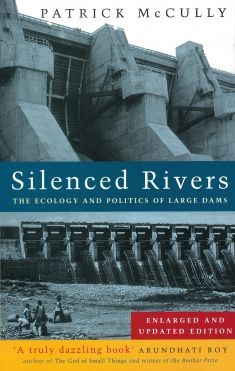 One of the best books around about the global problems with large dams. In full disclosure, it's by our former Executive Director Patrick McCully.