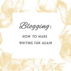 Blogging: How to make writing fun again