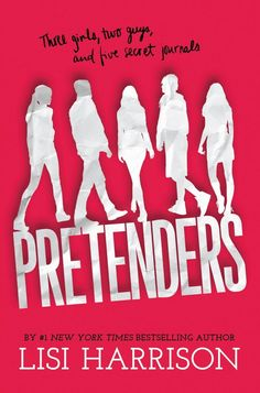 Buy Pretenders by Lisi Harrison at Mighty Ape NZ. Three girls, two guys, five secret journals. The five most popular students at Noble High have secrets to hide; secrets they wrote down in their j. Used Books, Books To Read, My Books, Luckiest Girl Alive, High School Teen, The Carrie Diaries, Ya Novels, Lucky Girl, Little Liars