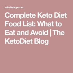 Complete Keto Diet Food List: What to Eat and Avoid   The KetoDiet Blog