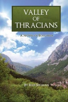 Valley of Thracians: A Novel of Bulgaria by Ellis Shuman