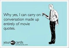 Oh yes, especially if it's Dumb & Dumber, Mean Girls, My Big Fat Greek Wedding....lol