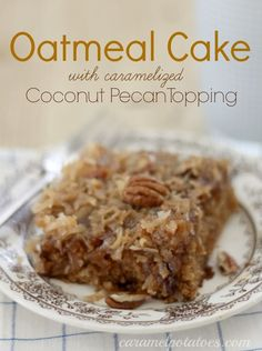 Oatmeal Cake with ooey gooey caramelized coconut pecan topping - this is crazy good!