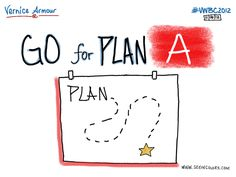 Go for Plan A | Virginia Womens Business Conference 2012  #VWBC2012 | Speaker: Vernice Armour | Date: 11/16/2012 | Sketchnotes by Lisa Nelson of seeincolors.com