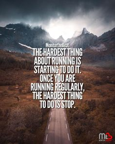 The hardest thing about running is starting to do it. Once you are running regularly, the hardest thing to do is stop. Sport Motivation, Fitness Motivation Quotes, Health Motivation, Fitness Inspiration, Running Inspiration, Keep Running, Running Tips, Just Run, Just Do It