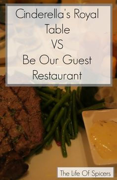Cinderella's Royal Table VS Be Our Guest Restaurant - The Life Of Spicers