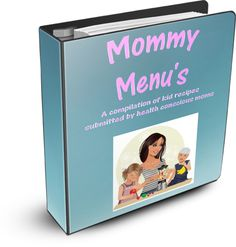 Mommy Menus Ebook    A compilation of recipes submitted by Mommy Bloggers.  The recipes included are meat free, dairy free, gluten free, and best of all no cooking is involved!!!