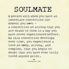 What is A Soulmate? love love quotes quotes quote soulmate love sayings love… The Words, Quotations, Qoutes, Love Images, Cute Quotes, Quotes To Live By, Being In Love Quotes, Deep Love Quotes, Perfect Love Quotes