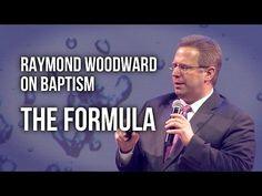 Raymond Woodward on Baptism - The Formula - YouTube