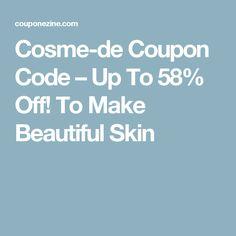 Cosme-de Coupon Code – Up To 58% Off! To Make Beautiful Skin