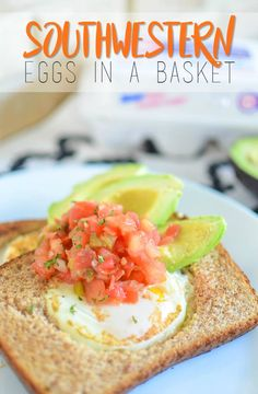 Southwestern Eggs In A Basket Recipe - Delicious for Breakfast or Brunch