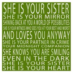 Love my Sister. my BFF for life Cute Quotes, Great Quotes, Quotes To Live By, Funny Quotes, Inspirational Quotes, Nice Sayings, Random Quotes, Amazing Quotes, Love My Sister