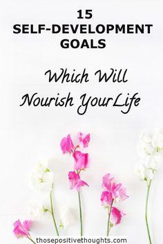 15 Self Development Goals Which Will Nourish Your Life