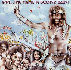 Bootsy Collins and Bootsy's Rubber Band, Ahh…The Name Is Bootsy, Baby!