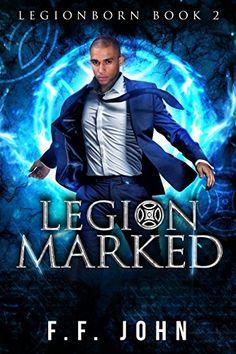 LegionMarked: A LegionBorn Urban Fantasy Story by [John, F. F.]