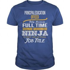 Awesome Tee For Principal Education Officer T Shirts, Hoodies. Get it here ==► https://www.sunfrog.com/LifeStyle/Awesome-Tee-For-Principal-Education-Officer-123001495-Royal-Blue-Guys.html?41382